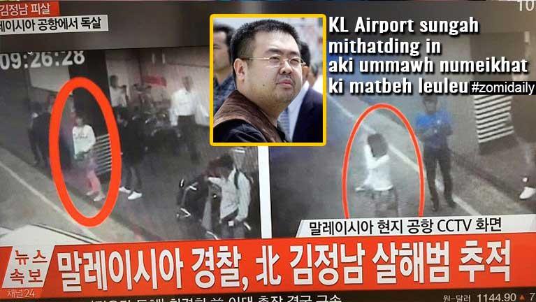 Kim Jong Nam luanghawmpen ngetna aomkeileh Malaysia ah kivui theiding ~ ZD