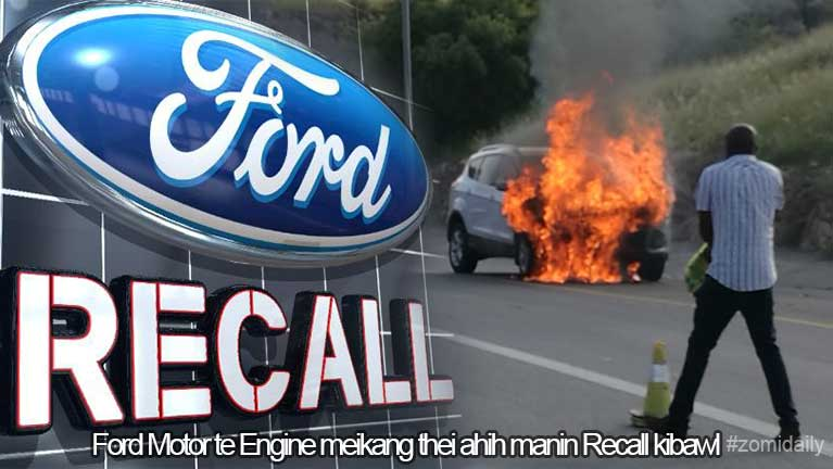 Ford Motor te Engine meikang thei, kongkhak zong siatna om ahih manin Recall kibawl ~ ZD