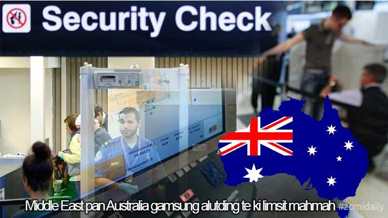 Australia gamsung aom Airport te ah Security Check ki limbawl mahmahding ~ ZD